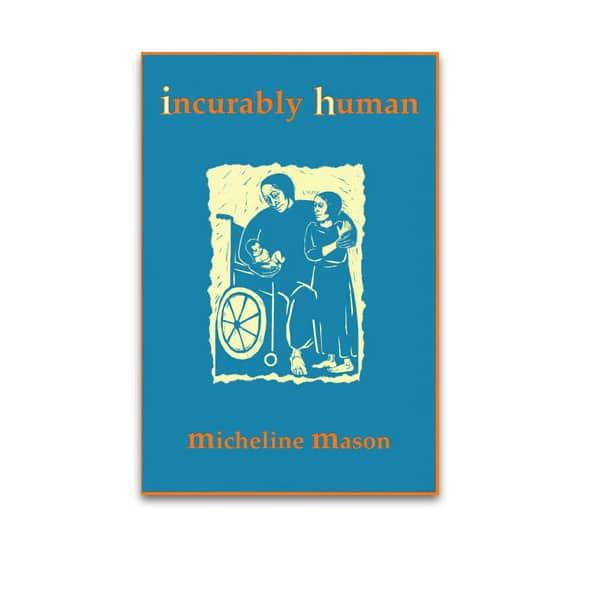 Incurably Human