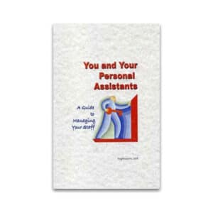You and your personal assistants. A guide to managing your staff